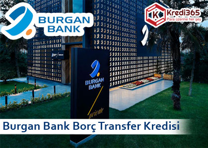 Burgan Bank Borç Transfer Kredisi